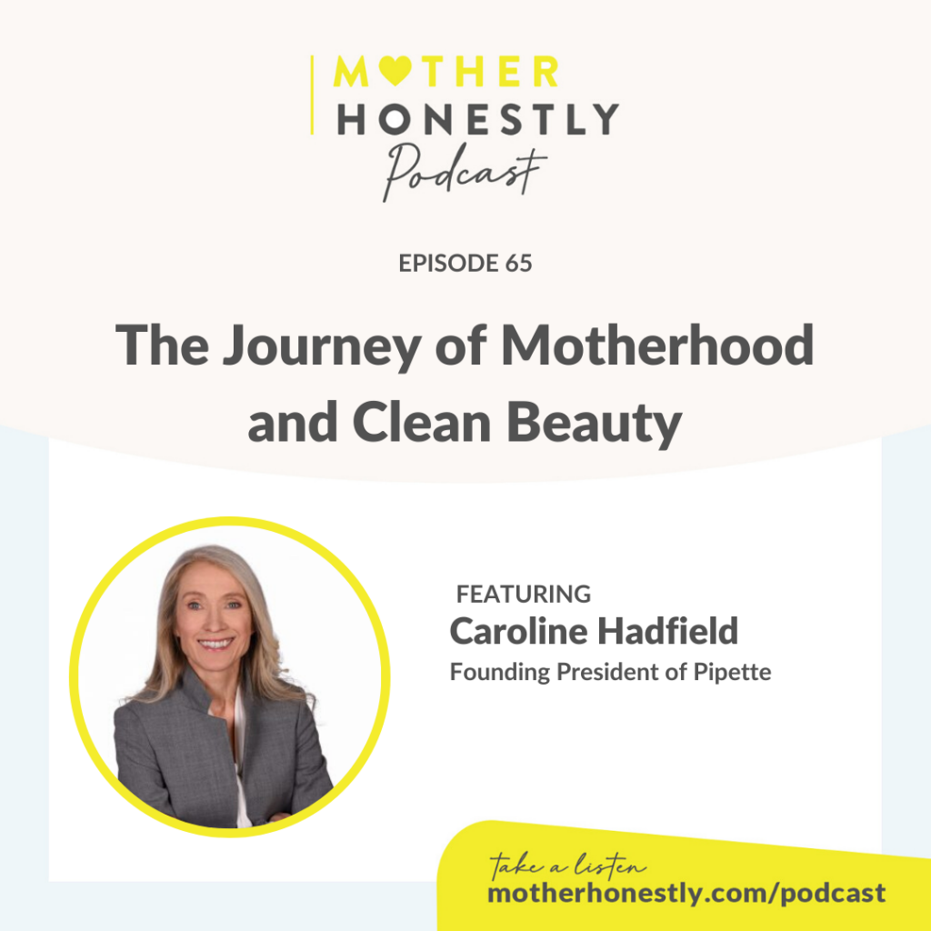 The Journey Of Motherhood And Clean Beauty Mother Honestly